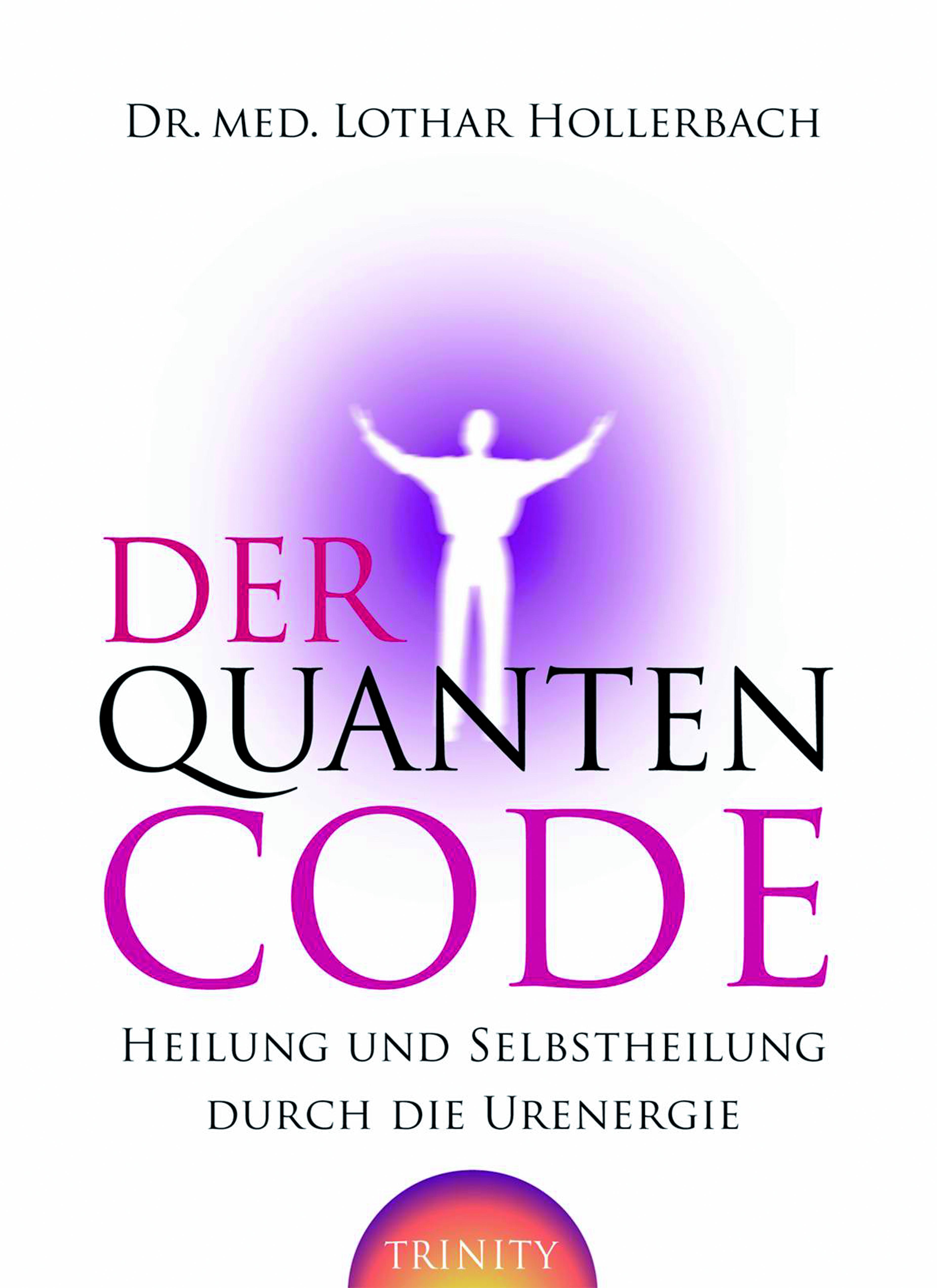 Der Quanten Code Trinity Verlag